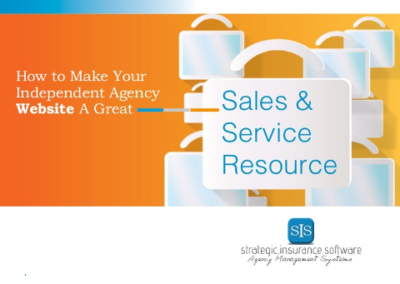 How to Make Your Independent Agency Website A Great Sales and Service Resource