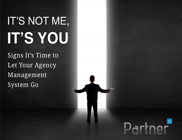 It's Not Me It's You: Signs It's Time to Let Your Agency Management System Go