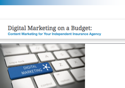 Digital Marketing on a Budget: Content Marketing for Your Independent Insurance Agency