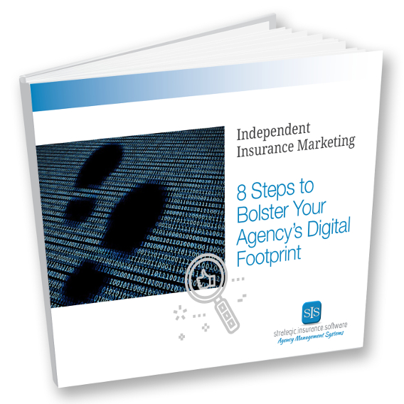 Independent Insurance Marketing – 8 Steps to Bolster Your Agency's Digital Footprint
